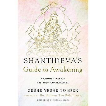 Shantideva's Guide to Awakening - A Commentary on the Bodhicharyavatar