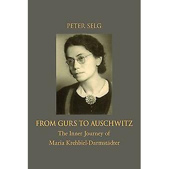 From Gurs to Auschwitz - The Inner Journey of Maria Krehbiel-Darmstadt
