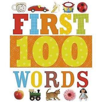 First 100 Words - First 100 by Make Believe Ideas - 9781783931828 Book