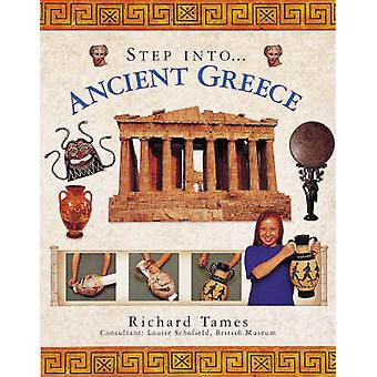 Ancient Greece - Step into Ancient Greece by Richard Tames - 978184476