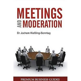 Meetings and Moderation by Jochem Kiebling Sonnatag - 9788131908549 B