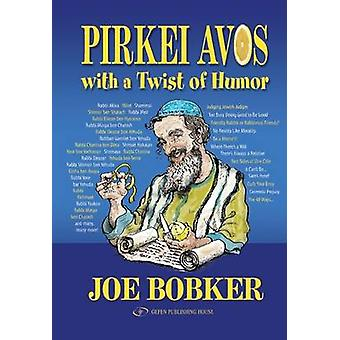 Pirkei Avos with a Twist of Humor by Joe Bobker - 9789652295897 Book