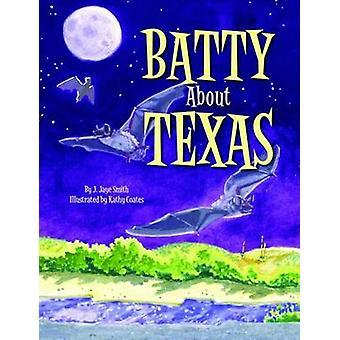 Batty About Texas by Jaye J. Smith - Kathy Coates - 9781589805828 Book