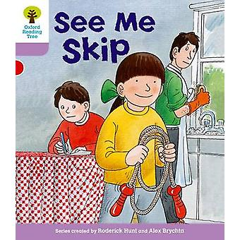 Oxford Reading Tree Level 1 More First Sentences C See Me Skip by Roderick Hunt & Gill Howell