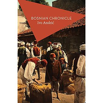 Bosnian Chronicle by Andric Ivo Schmidt Michael Hawkesworth Celia