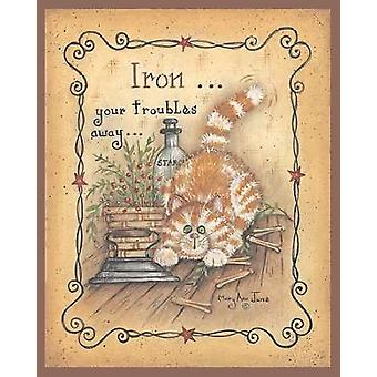 Iron Your Troubles Away Poster Print by Mary Ann June (8 x 10)