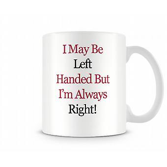 Always Right Printed Mug
