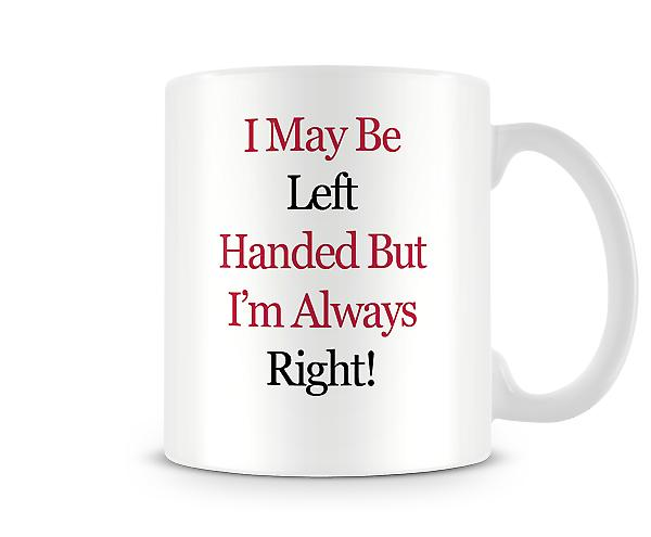 Always Right Printed Mug