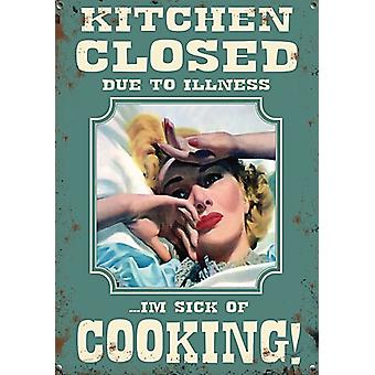 Kitchen Closed Due To Illness.. I'M Sick Of Cooking Small Steel Sign 200Mm X 150Mm