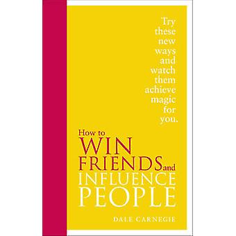 Gewusst wie: Win Friends and Influence People (Special Edition) von Dale Car