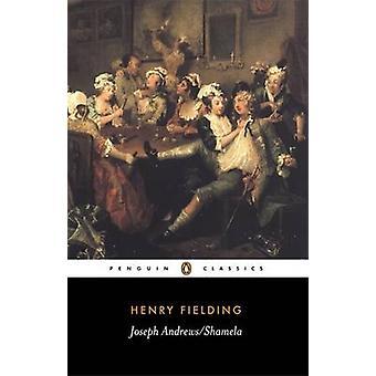 Joseph Andrews - and - Shamela by Henry Fielding - Judith Hawley - Jud