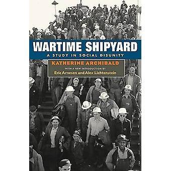 戦時造船所 - キャサリン ・ アーチボルドによって社会の分裂の研究--