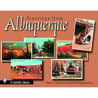 Greetings from Albuquerque by Mary Martin - Nathaniel Wolfgang-Price