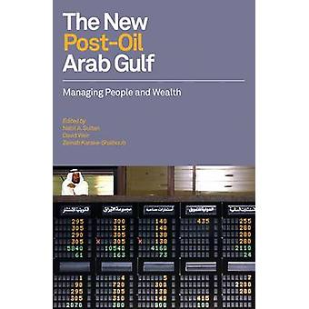 The New Post-oil Arab Gulf - Managing People and Wealth by Nabil Sulta