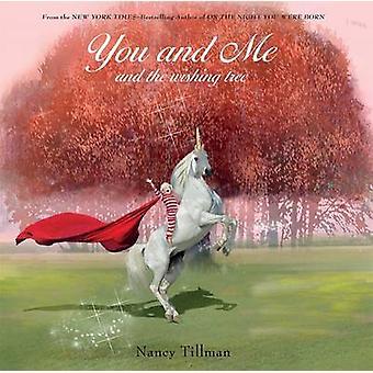 Tu e io e il Wishing Tree da Nancy Tillman - 9781250056290 libro