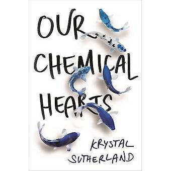 Our Chemical Hearts by Krystal Sutherland - 9781471405839 Book
