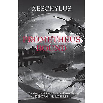 Prometheus Bound by Aeschylus - Deborah Roberts - 9781603841917 Book