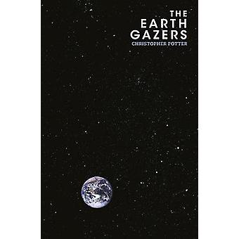 The Earth Gazers by Christopher Potter - 9781784974329 Book
