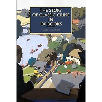 The Story of Classic Crime in 100 Books by Martin Edwards - 978071235
