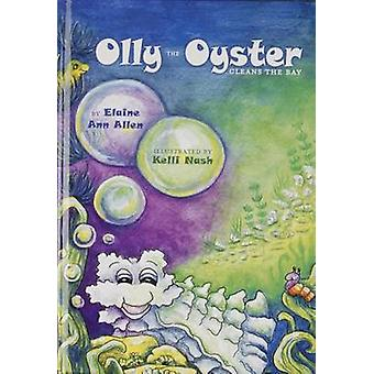 Olly the Oyster Cleans the Bay by Elaine Ann Allen - 9780870336034 Bo