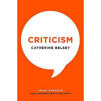 Criticism - Ideas in Profile (Main) by Catherine Belsey - 978178125450