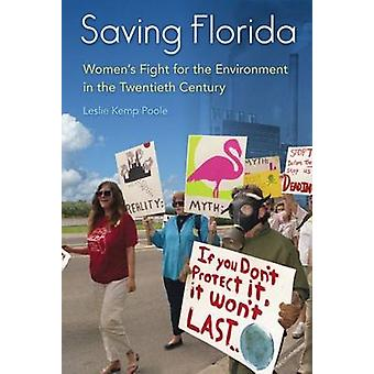 Saving Florida - Women's Fight for the Environment in the Twentieth Ce