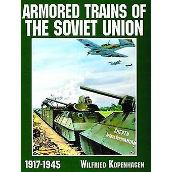 Armored Trains of the Soviet Union 1917-1945 (New edition) by Wilfrie