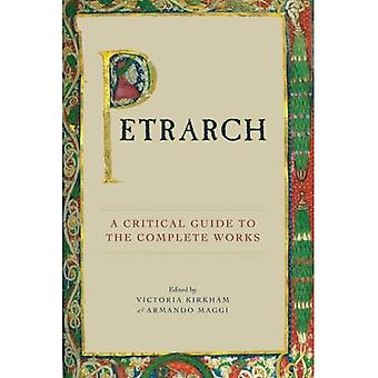 Petrarch: A Critical Guide to the Complete Works