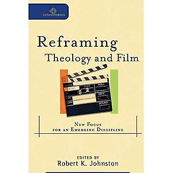 Recadrage de la théologie et le cinéma: nouvelle orientation pour une nouvelle Discipline (exégèse culturel)