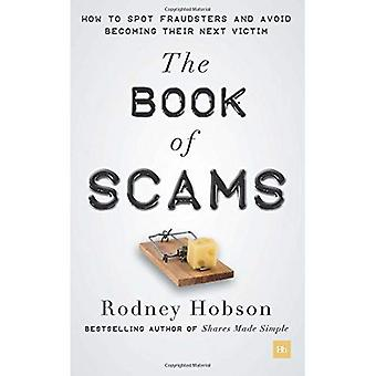 Het boek van oplichting: hoe om ter plaatse fraudeurs en vermijden het volgende slachtoffer