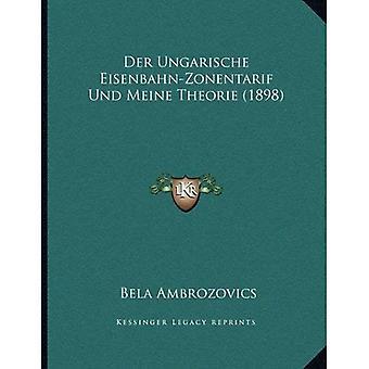 Der Ungarische Eisenbahn-Zonentarif Und Meine Theorie (1898)