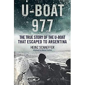 U-Boat 977: The True Story� of the U-Boat That Escaped to Argentina