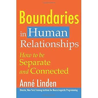 Limites dans les relations humaines: comment être séparés et connecté