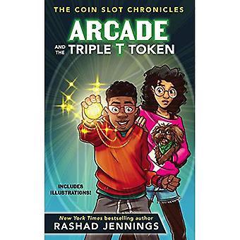 Arcade et le jeton Triple T (les chroniques de fente de pièce)