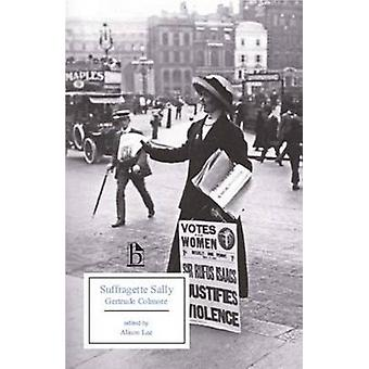 Suffragette Sally by Gertrude Colmore - Alison Lee - 9781551114743 Bo