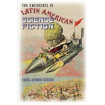 Uppkomsten av latinamerikansk Science Fiction av Rachel Haywood Fer