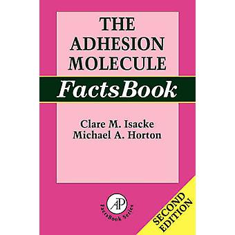 The Adhesion Molecule Factsbook by Isacke & Clare
