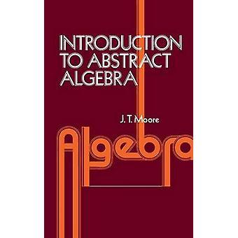 Introduction à l'abstrait algèbre par Moore & S. David