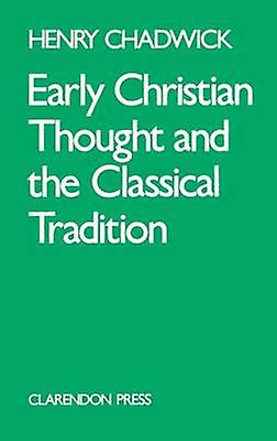 Early Christian Thought and the Classical Tradition by Chadwick & Henry