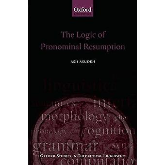 The Logic of Pronominal Resumption by Asudeh & Ash
