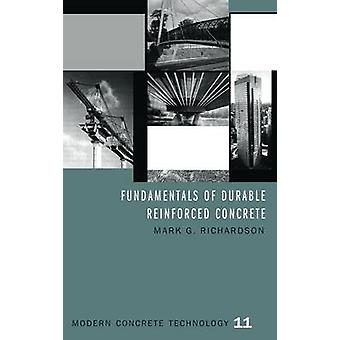 Fundamentals of Durable Reinforced Concrete by Richardson & Mark G.
