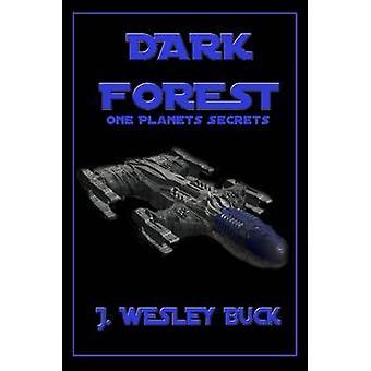 Dark Forest by Buck J Wesley