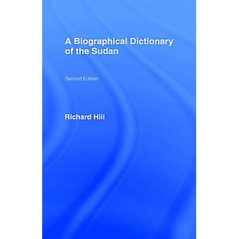 A Biographical Dictionary of the Sudan by Hill & Richard