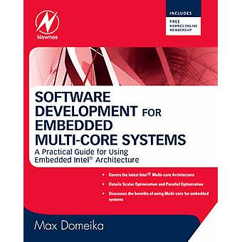 Software Development for Embedded MultiCore Systems A Practical Guide Using Embedded Intel Architecture by Domeika & Max