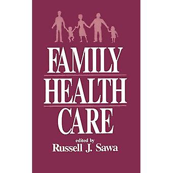 Family Health Care by Sawa & Russell J.