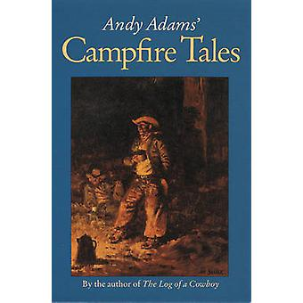 Andy Adams Campfire Tales by Hudson & Wilson M.