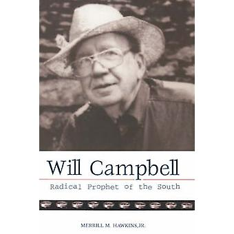 Will Campbell Radical Prophet by Hawkins & Merrill