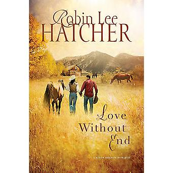 Love Without End by Hatcher & Robin Lee