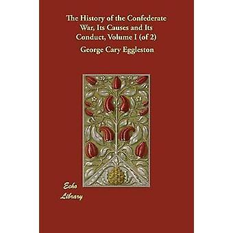 Historia Konfederaation sota sen syyt ja sen käyttäytymisen määrää olen 2 Eggleston & George Cary