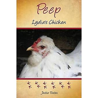 Peep Lydias Chicken by Thelen & Jackie
